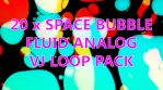 SPACE BUBBLE LOOP PACK with 20 fluid analog clips