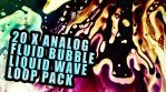 20 X ANALOG FLUID BUBBLE LIQUID WAVE LOOP PACK BUNDLE