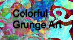 Colorful Grunge Art
