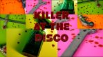 Killer At The Disco