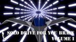 Solo drive for your brain - Volume I