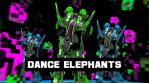 Dance Elephants