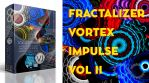 Fractalizer Vortex Impulse Vol II