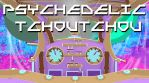 Psychedelic Tchoutchou