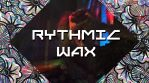 Rythmic Wax